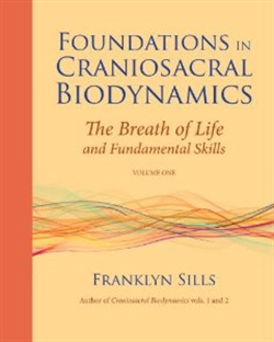 Foundations in Craniosacral Biodynamics Vol.1
