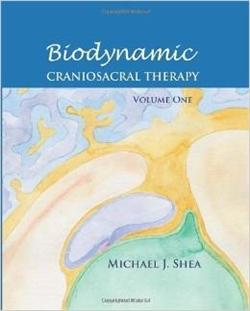 Biodynamic Craniosacral Therapy, Vol.1