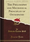 The Philosophy and Mechanical Principles of Osteop
