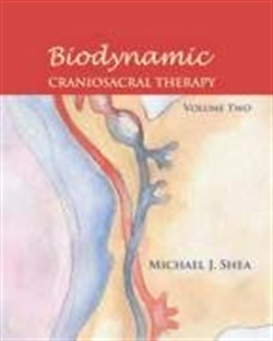 Biodynamic Craniosacral Therapy, Vol.2