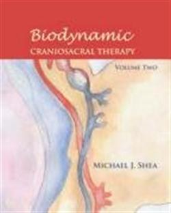 Biodynamic Craniosacral Therapy, Vol.2