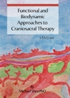 Functional and Biodynamic Approaches to Craniosacr